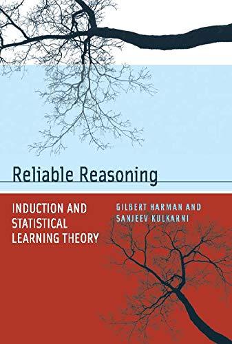 Reliable Reasoning: Induction and Statistical Learning Theory: Harman, Gilbert, Kulkarni,