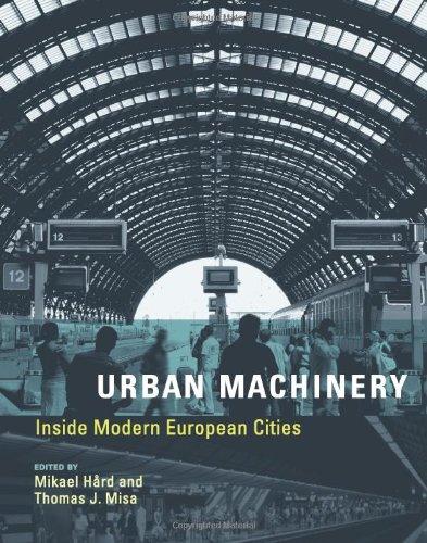 9780262083690: Urban Machinery: Inside Modern European Cities