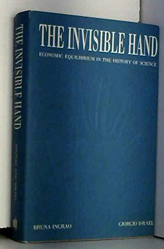9780262090285: The Invisible Hand: Economic Equilibrium in the History of Science