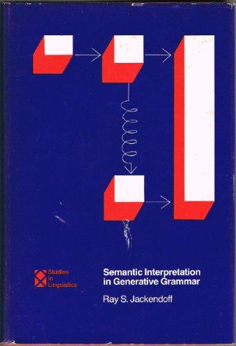 Semantic Interpretation in Generative Grammar.: Jackendoff, Ray