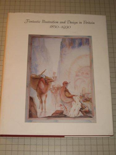 9780262100212: Fantastic Illustration and Design in Great Britain, 1850-1930: Exhibition Catalogue, 1979 (Visual Arts)