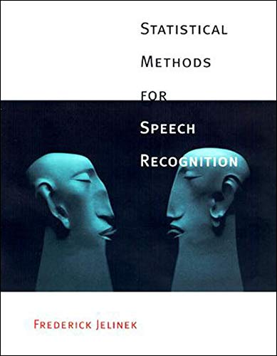 9780262100663: Statistical Methods for Speech Recognition (Language, Speech and Communication)