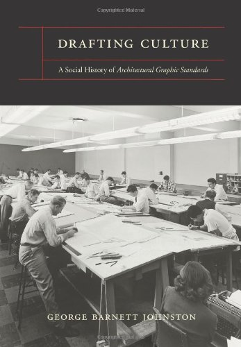 9780262101226: Drafting Culture: A Social History of Architectural Graphic Standards