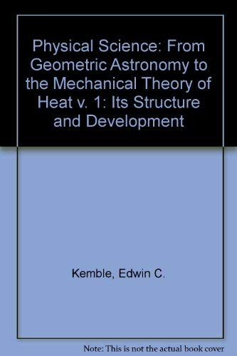 Physical Science, Its Structure and Development : Edwin C. Kemble