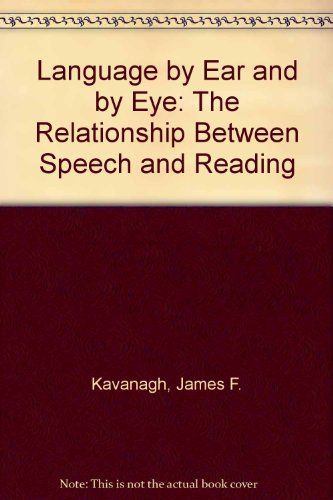 9780262110440: Language by Ear and by Eye: The Relationship Between Speech and Reading