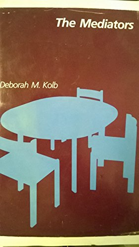 The mediators.: Kolb, Deborah M.