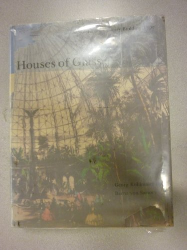 Houses of Glass: A Nineteenth-century Building Type: Sartory, Barna Von,