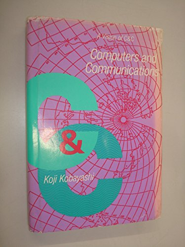 9780262111119: Computers and Communications: A Vision of C&C