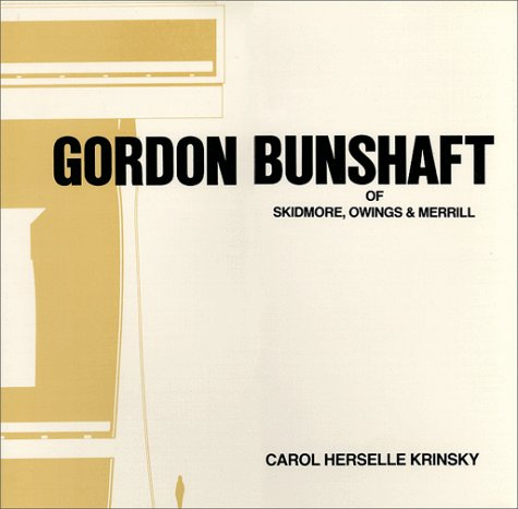 9780262111300: Gordon Bunshaft of Skidmore, Owings & Merrill (Architectural History Foundation Book)