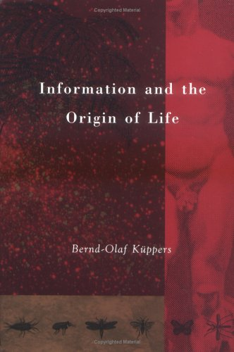 Information and the Origin of Life.: K�ppers, Bernd-Olaf