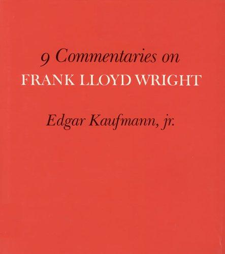 9 Commentaries on Frank Lloyd Wright: Kaufmann, Edgar