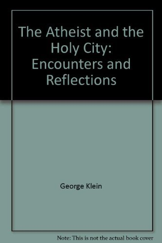 9780262111553: The Atheist and the Holy City: Encounters and Reflections