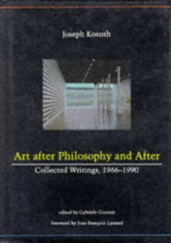 9780262111577: Art After Philosophy and After: Collected Writing, 1966-1990