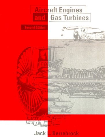 Aircraft Engines and Gas Turbines, Second Edition: Jack L. Kerrebrock