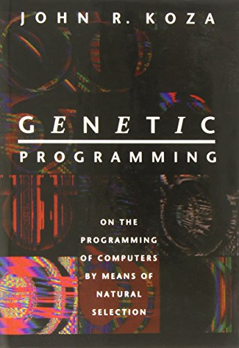 9780262111706: Genetic Programming: On the Programming of Computers by Means of Natural Selection: On the Programming of Computers by Means of Natural Selection v. 1 (Complex Adaptive Systems)