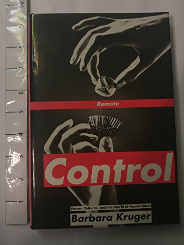Remote Control: Power, Cultures, and the World of Appearances (Writing Art) (0262111772) by Barbara Kruger