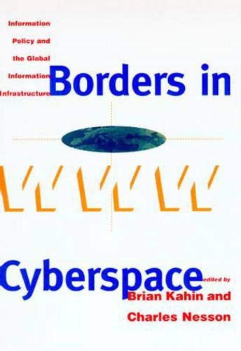 9780262112208: Borders in Cyberspace: Information Policy and the Global Information Infrastructure (Publication of the Harvard Information Infrastructure Project)