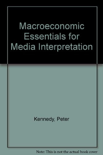 Macroeconomic Essentials for Media Interpretation: Kennedy, Peter