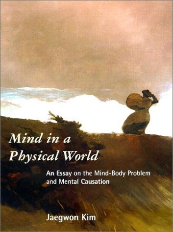 9780262112345: Mind in a Physical World: An Essay on the Mind-Body Problem and Mental Causation (Representation and Mind Series)