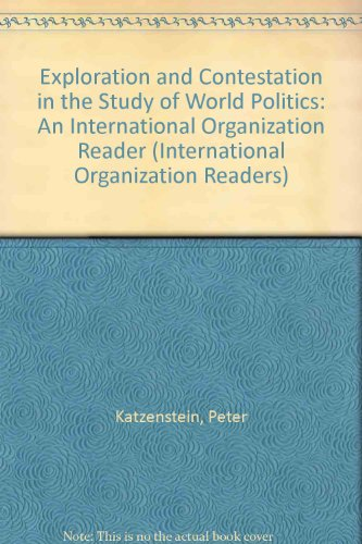 9780262112420: Exploration and Contestation in the Study of World Politics: A Special Issue of International Organization (International Organization Readers)