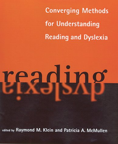 9780262112475: Converging Methods for Understanding Reading and Dyslexia (Language, Speech, and Communication)