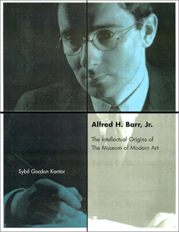 9780262112581: Alfred H. Barr, Jr. and the Intellectual Origins of the Museum of Modern Art