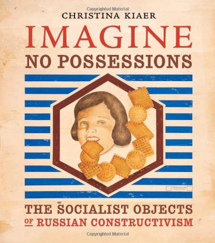 9780262112895: Imagine No Possessions: The Socialist Objects of Russian Constructivism (MIT Press)