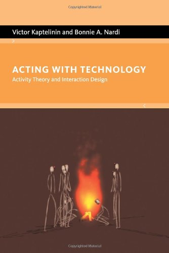 9780262112987: Acting with Technology: Activity Theory and Interaction Design