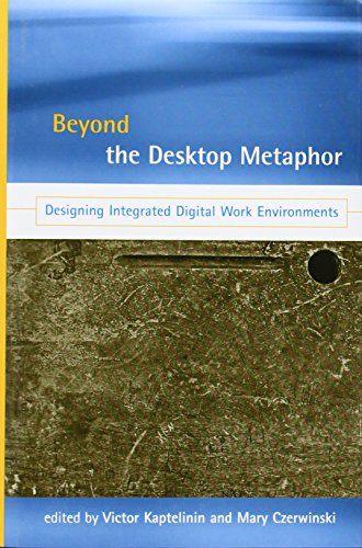 9780262113045: Beyond the Desktop Metaphor: Designing Integrated Digital Work Environments