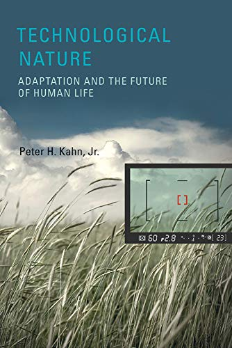 9780262113229: Technological Nature: Adaptation and the Future of Human Life