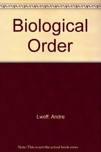 Biological Order: Lwoff, Andre