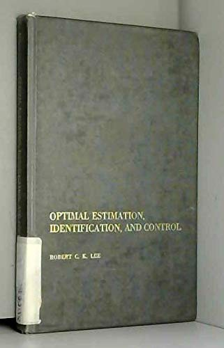 Optimal Estimation, Identification, and Control; RESEARCH MONOGRAPH 28: Lee, Robert C. K.