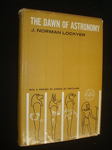 9780262120142: The Dawn of Astronomy: A Study of the Temple Worship and Mythology of the Ancient Egyptians (MIT Press)