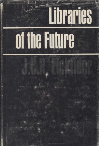 9780262120166: Libraries of the Future