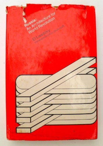 Russia: An Architecture for World Revolution: EL LISSITZKY