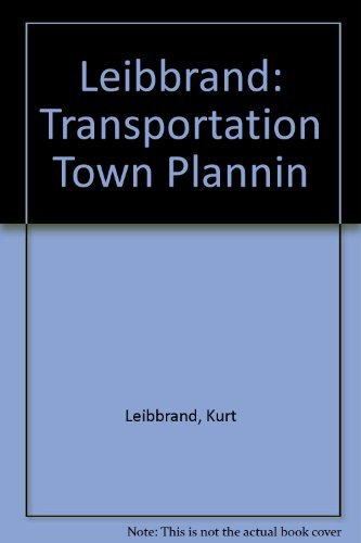 Transportation and Town Planning: Leibbrand, Kurt