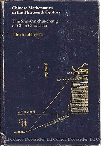 Chinese Mathematics in the Thirteenth Century. The Shu-shu Chiu-chang of Ch'in Chiu-shao: ...