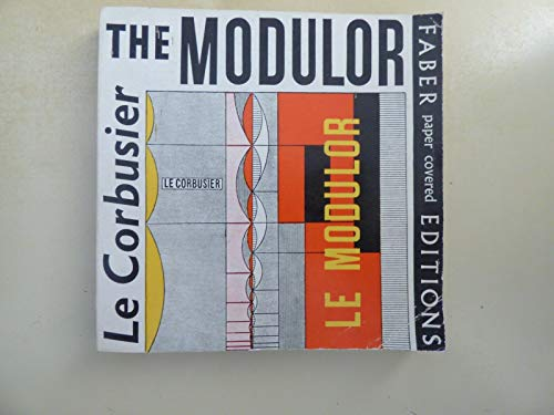 The Modulor: A Harmonious Measure to the Human Scale Universally Applicable to Architecture and ...