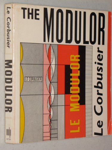9780262120562: The Modulor: A Harmonious Measure to the Human Scale Universally Applicable to Architecture and Mech