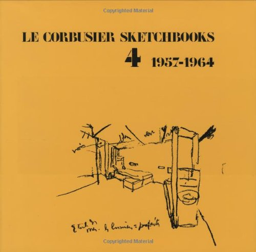 9780262120937: Le Corbusier Sketchbooks, Vol. 4, 1957-1964 (Architectural History Foundation Book)