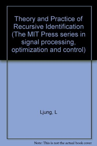 Theory & Practice Of Recursive Identific: Lennart Ljung