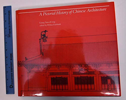 9780262121033: Pictorial History of Chinese Architecture: A Study of the Development of Its Structural System and the Evolution of Its Types