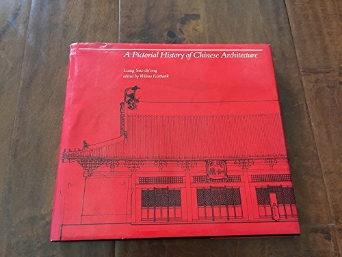 9780262121033: A Pictorial History of Chinese Architecture: A Study of the Development of Its Structural System and the Evolution of Its Types