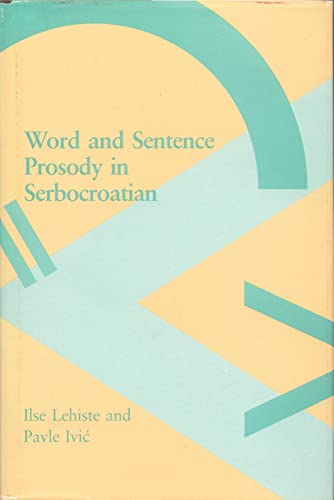 Word and Sentence Prosody in Serbocroatian.; (Current Studies in Linguistics)
