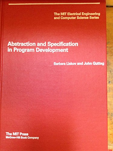 9780262121125: Abstraction and Specification in Program Development (MIT Electrical Engineering and Computer Science)