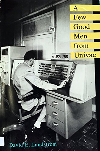 9780262121200: Few Good Men from Univac (Mit Press Series in the History of Computing)