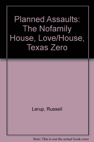 9780262121231: Planned Assaults: The Nofamily House, Love/House, Texas Zero