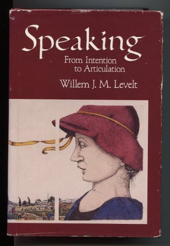 9780262121378: Speaking: From Intention to Articulation (ACL-MIT Series in Natural Language Processing)