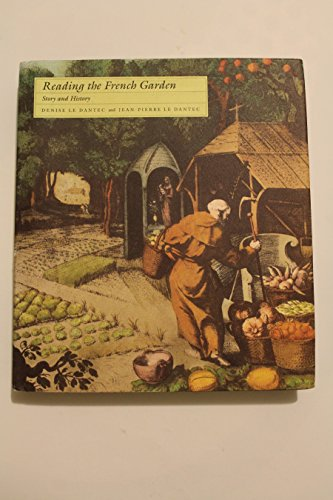 Reading the French Garden: Story and History: Le Dantec, Denise;