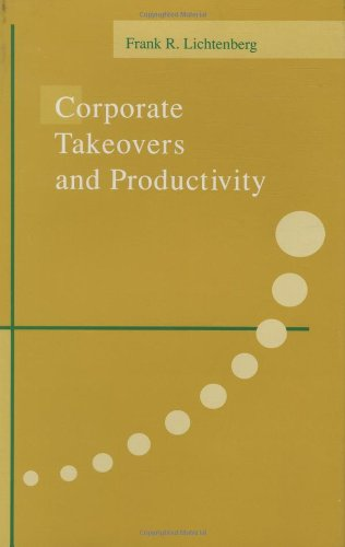 Corporate Takeovers and Productivity: Frank R. Lichtenberg